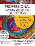 img - for Professional Learning Communities by Design: Putting the Learning Back Into PLCs book / textbook / text book