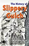 The History of Slippery Gulch, Doug White, 1604140399