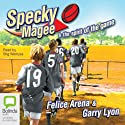 Specky Magee and the Spirit of the Game: The Specky Magee Series, Book 6 Audiobook by Felice Arena, Garry Lyon Narrated by Stig Wemyss