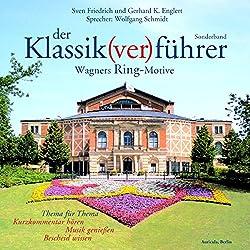 Der Klassik(ver)führer. Wagners Ring-Motive