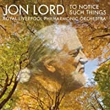 To Notice Such Things by Jon Lord (2010-05-11)