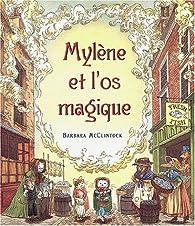 Mylène et l'os magique par Barbara McClintock