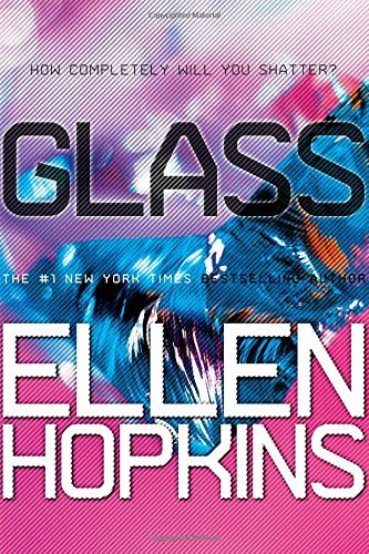Crank 06 (Glass (Crank Trilogy) by Ellen Hopkins (2013-08-06))