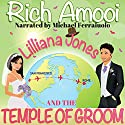 Lilliana Jones and the Temple of Groom Audiobook by Rich Amooi Narrated by Michael Ferraiuolo