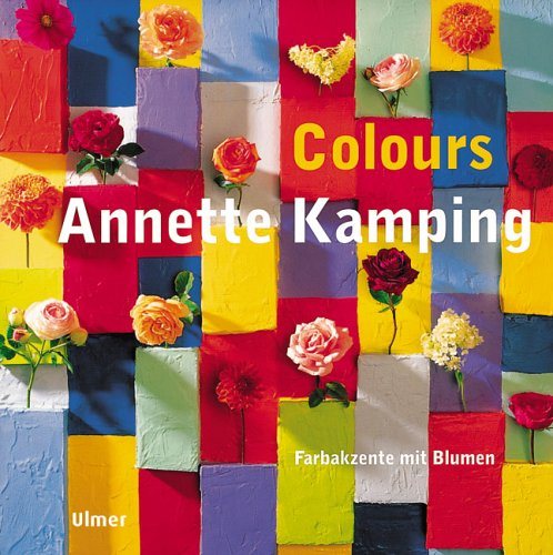 Colours - Farbakzente mit Blumen