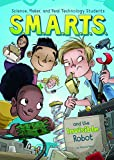 img - for S.M.A.R.T.S. and the Invisible Robot book / textbook / text book