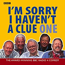 I'm Sorry I Haven't a Clue, Volume 1 Radio/TV Program by BBC Worldwide Narrated by Tim Brooke-Taylor, Barry Cryer, Willie Rushton, Graeme Garden