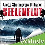 Seelenflut (Ondragon 4) | Anette Strohmeyer