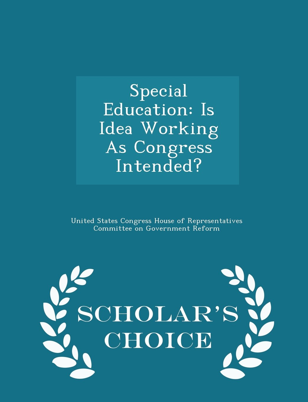 Read Online Special Education: Is Idea Working As Congress Intended? - Scholar's Choice Edition pdf epub