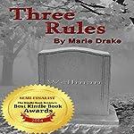 Three Rules | Marie Drake