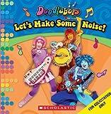 Lets Make Some Noise! (Doodlebops)