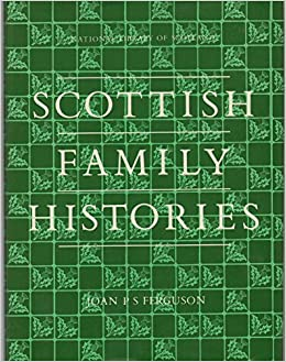 Book Scottish Family Histories Held in Scottish Libraries