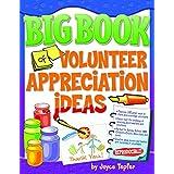 Big Book of Volunteer Appreciation Ideas