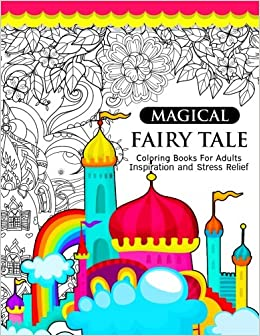 amazoncom magical fairy tale an adult fairy coloring book with enchanted forest animals fantasy landscape scenes country flower designs and mythical - Fairy Coloring Books For Adults