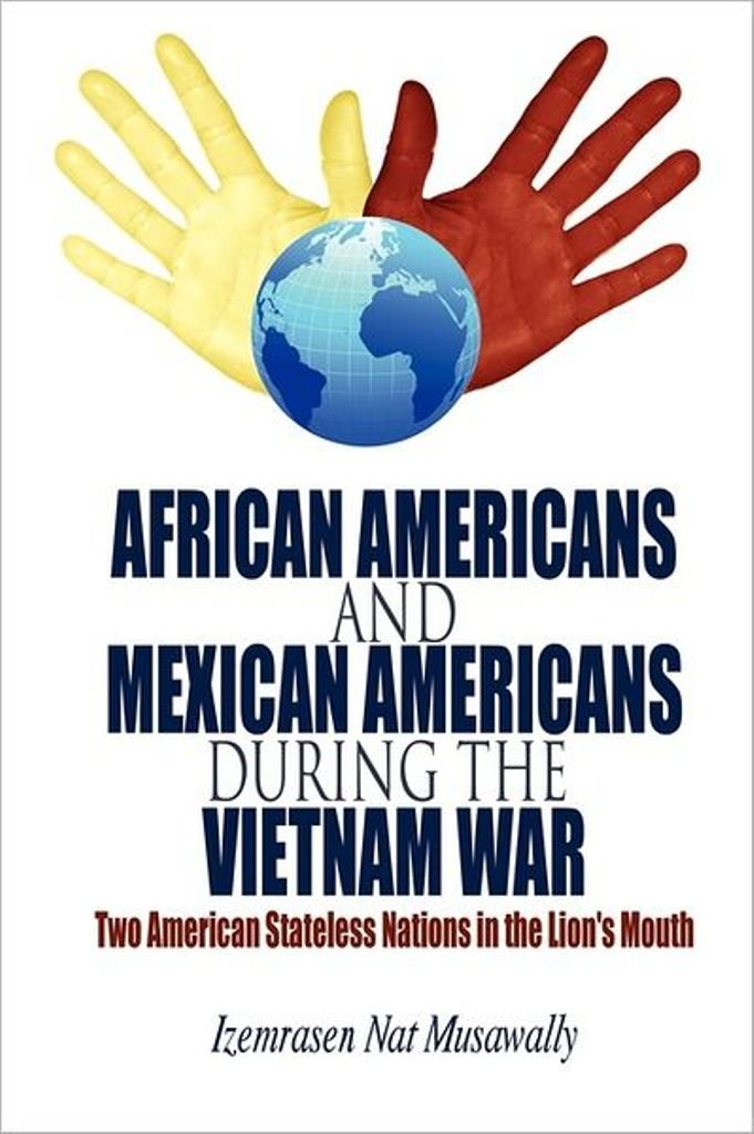 Download African Americans and Mexican Americans during the Vietnam War: Two American Stateless Nations in the Lion's Mouth PDF