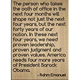 """The person who takes the oath of office..."" quote by Rahm Emanuel, laser engraved on wooden plaque - Size: 8""x10"""