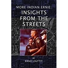 More Indian Ernie: Insights from the Streets