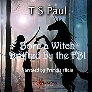 Born a Witch...Drafted by the FBI! Audiobook