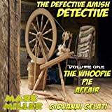 The Whoopie Pie Affair: The Defective Amish Detective, Volume 1