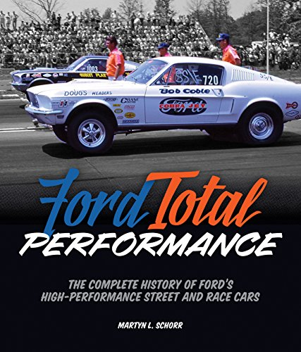 Ford Drag Racing (Ford Total Performance: Ford's Legendary High-Performance Street and Race Cars)