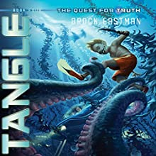 Tangle: The Quest for Truth, Book 4 Audiobook by Brock Eastman Narrated by LC Kane