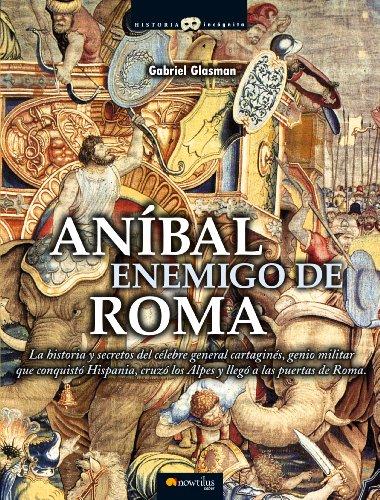 Descargar Libro Anibal, Enemigo De Roma Gabriel Glasman