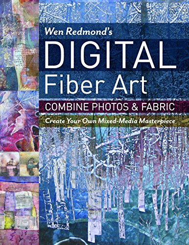 Wen Redmond's Digital Fiber Art: Combine Photos & Fabric - Create Your Own Mixed-Media Masterpiece (Turn An Image Into A Coloring Page)