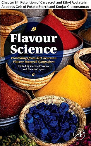- Flavour Science: Chapter 84. Retention of Carvacrol and Ethyl Acetate in Aqueous Gels of Potato Starch and Konjac Glucomannan