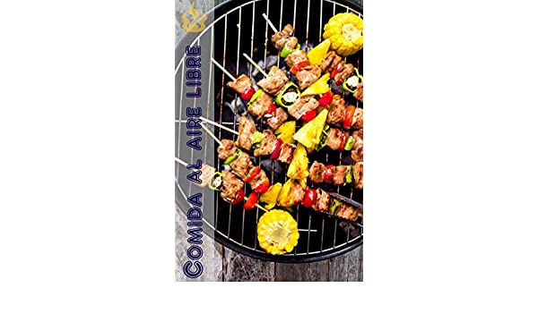 Comida al aire libre: 200 ideas deliciosas barbacoa receta ...