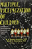 img - for Multiple Victimization of Children: Conceptual, Developmental, Research, and Treatment Issues: Conceptual, Development, Research and Treatment Issues by Betty B Rossman (1998-04-28) book / textbook / text book