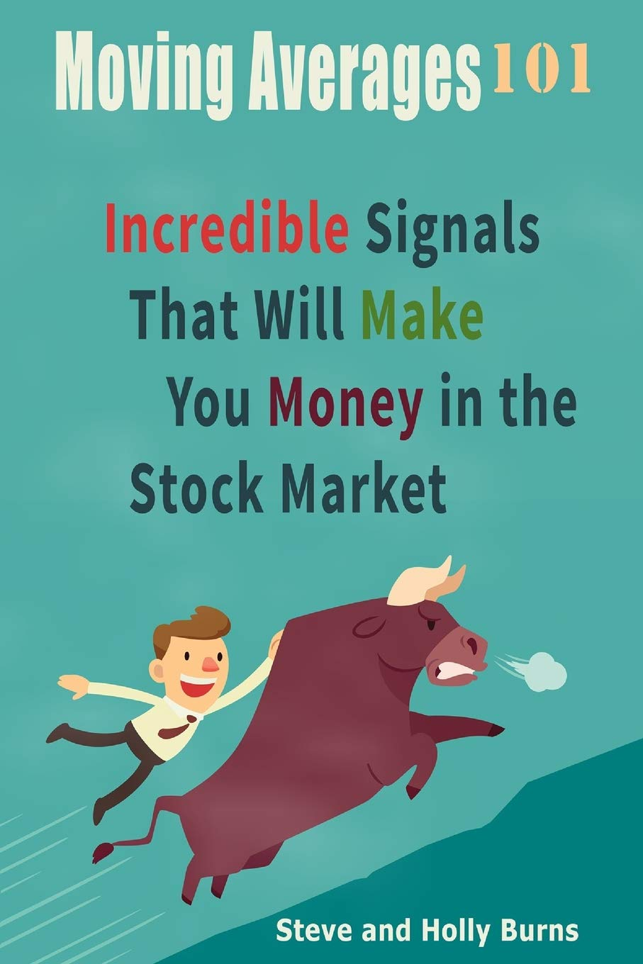 Moving Averages 101: Incredible Signals That Will Make You Money in ...