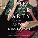 The After Party: A Novel Audiobook by Anton DiSclafani Narrated by Dorothy Dillingham Blue