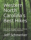 Western North Carolina s Best Hikes: Your Guide to Craggy Summits, Ethereal Forests, and Towering Waterfalls