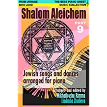 Shalom Aleichem – Piano Sheet Music Collection Part 9 (Jewish Songs And Dances Arranged For Piano)
