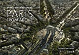 Paris from Above, Arthus-Bertrand, Yann, 281230877X