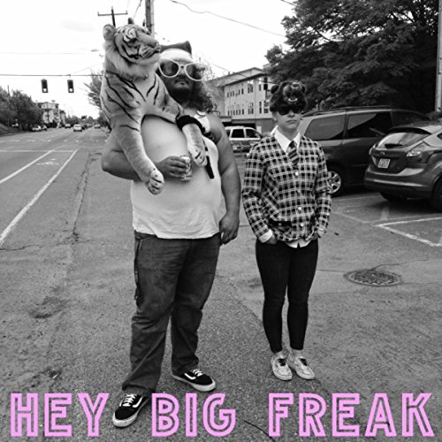 Hey Big Freak