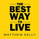 The Best Way to Live