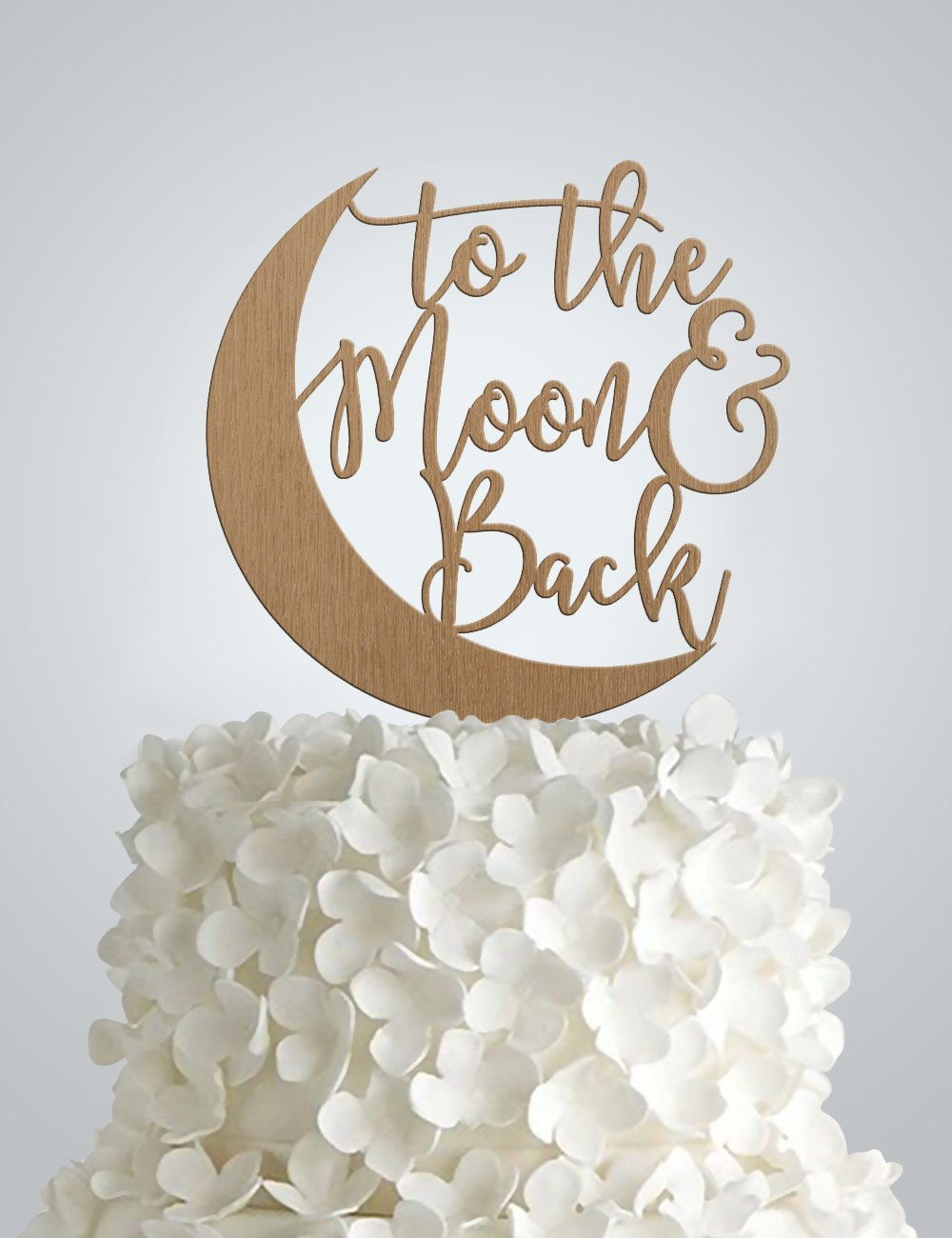 To The Moon and Back Wood Cake Topper, I Love You To the Moon and Back,