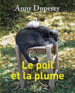 vignette de 'Le poil et la plume (Anny Duperey)'