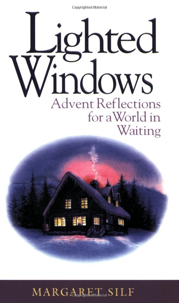 Lighted Windows: Advent Reflections for a World in Waiting