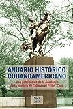 img - for Anuario Hist rico Cubanoamericano: No. 1, 2017 (Volume 1) (Spanish Edition) book / textbook / text book