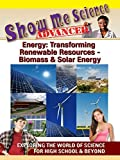 Show Me Science Energy: Transforming Renewable Resources - Biomass and Solar Energy