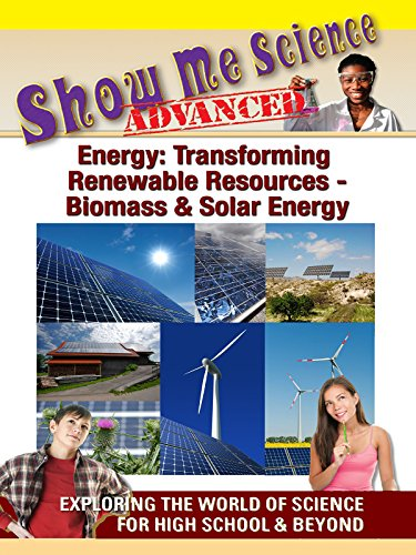 Show Me Science Energy  Transforming Renewable Resources   Biomass And Solar Energy