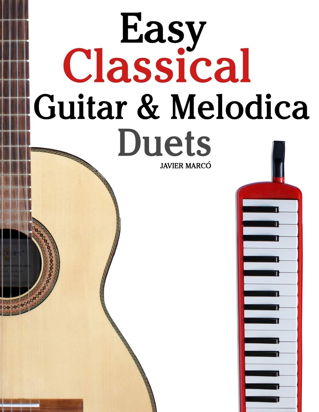 Download Easy Classical Guitar & Melodica Duets: Featuring music of Bach, Mozart, Beethoven, Wagner and others. For Classical Guitar and Melodica. In Standard Notation and Tablature. pdf epub