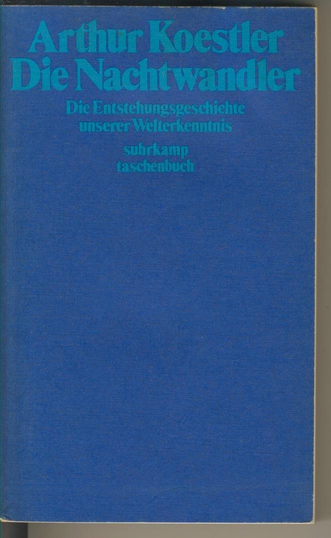 Suhrkamp Taschenbuch, Band 579: Die Nachtwandler - Die Entstehungsgeschichte unserer Welterkenntnis