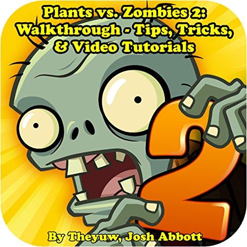 Plants vs. Zombies 2: Walkthrough - Tips, Tricks, & Tutorials
