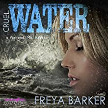 Cruel Water: Portland, ME Series Audiobook by Freya Barker Narrated by Brian Rodgers, Lorelei Avalon