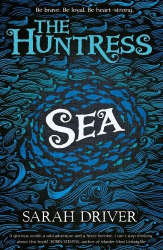 Sea (The Huntress Trilogy) (Driver Keystone)