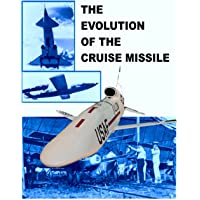 The Evolution of the Cruise Missile: Restored and Enlarged Copy