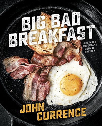Big Bad Breakfast: The Most Important Book of the Day by [Currence, John]